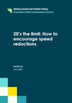Wales Centre for Public Policy - 20's the Limit: How to Encourage Speed Reductions